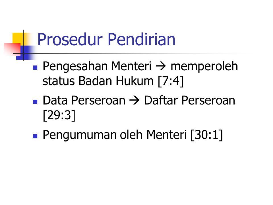 Prosedur Pendirian Pengesahan Menteri  memperoleh status Badan Hukum [7:4] Data Perseroan  Daftar Perseroan [29:3]